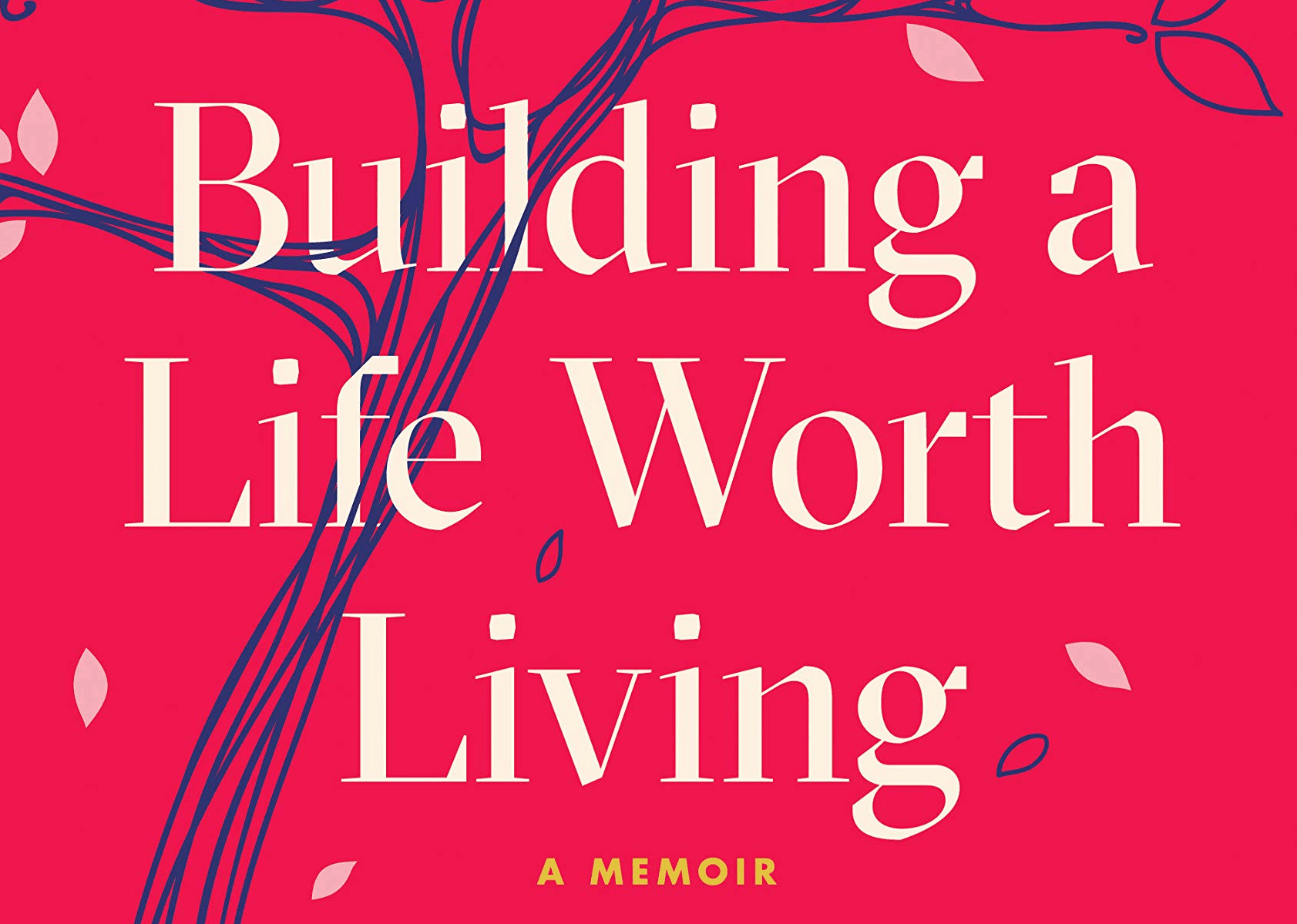 Book cover for building a life worth living